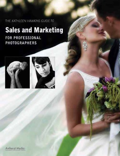 The Kathleen Hawkins Guide to Sales and Marketing for Professional Photographers (1584282320) by Hawkins, Kathleen