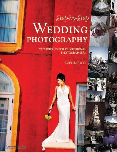 9781584282372: Step-By-Step Wedding Photography: Techniques for Professional Photographers