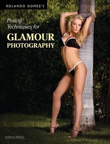 9781584282389: Rolando Gomez's Posing Techniques for Glamour Photography