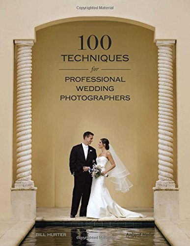 9781584282457: 100 Techniques for Professional Wedding Photographers