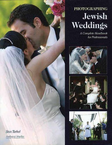 9781584282549: Photographing Jewish Weddings: A Complete Handbook for Professionals