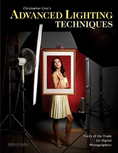 9781584289982: Christopher Grey's Advanced Lighting Techniques: Tricks of the Trade for Digital Photographers