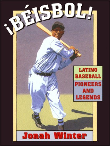 9781584300120: ¡Béisbol! Latino Baseball Pioneers and Legends