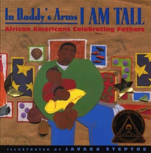 9781584300168: In Daddy's Arms I Am Tall: African Americans Celebrating Fathers