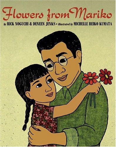 Flowers from Mariko: Rick Noguchi, Deneen Jenks