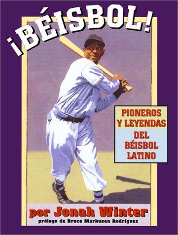 9781584300359: Beisbol: Pioneros Y Leyendas Del Beisbol Latino (Spanish Edition)