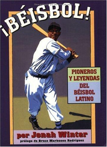 9781584300366: Beisbol!: Pioneros Y Leyendas Del Beisbol Latino (Spanish Edition)