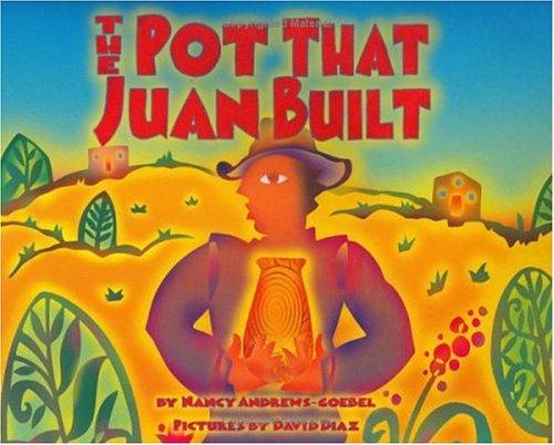 9781584300380: The Pot That Juan Built (Pura Belpre Honor Book. Illustrator (Awards))