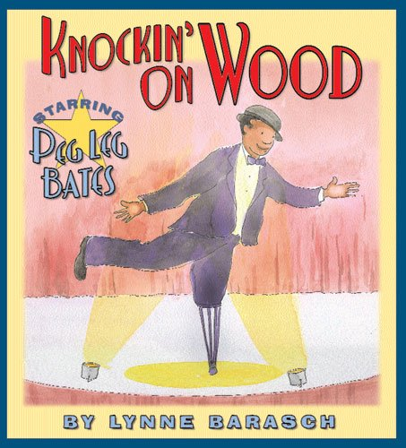 9781584301707: Knockin' on Wood: Starring Peg Leg Bates