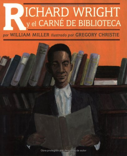 Richard Wright Y El Carne De Biblioteca / Richard Wright and the Library Card (Spanish Edition) (9781584301813) by Miller, William
