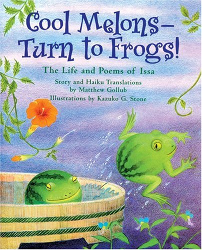 9781584302414: Cool Melons - Turn To Frogs!: The Life And Poems Of Issa