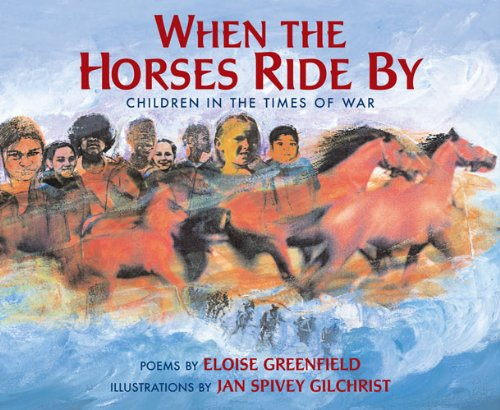 When the Horses Ride By: Children in: Eloise Greenfield, Jan
