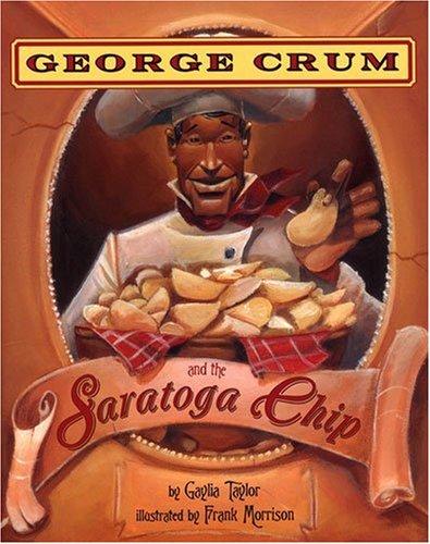 George Crum and the Saratoga Chip: Gaylia Taylor (Author), Frank Morrison (Illustrator)