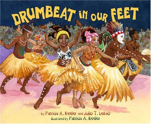 Drumbeat in Our Feet: Patricia A. Keeler, Julio Leitao