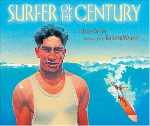 9781584302766: Surfer of the Century: The Life of Duke Kahanamoku