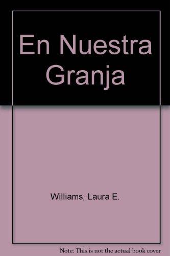 En Nuestra Granja (Spanish Edition): Williams, Laura E.