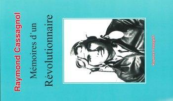 9781584321729: Raymond Cassagnol, Mémoires d'un Révoluyionnaire