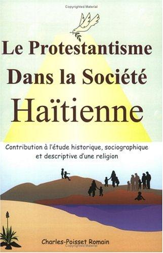 9781584321828: Le Protestantisme Dans la Société Haïtienne: Contribution à létude historique, sociographique et descriptive dune religion