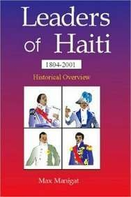 Leaders of Haiti, 1804-2001 : Historical Overview: Max Manigat