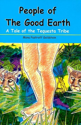 9781584322771: People of the Good Earth: A tale of the Tequesta Tribe