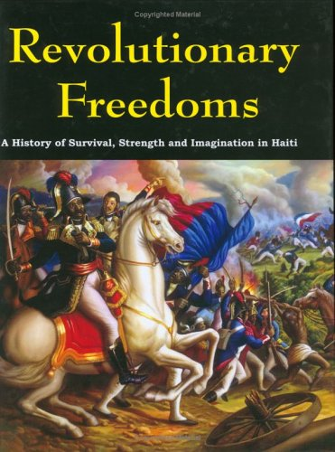 9781584322931: Revolutionary Freedoms: A History of Survival, Strength,