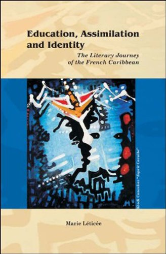 9781584325543: Education, Assimilation and Identity: The Literacy Journey of the French Caribbean