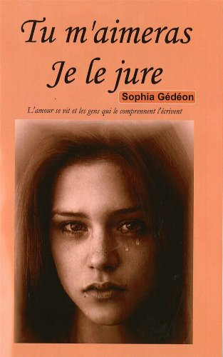 9781584326519: Tu m'aimeras Je le jure (French Edition)