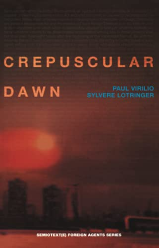 9781584350132: Crepuscular Dawn (Semiotext(e) / Foreign Agents)