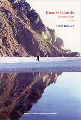 Desert Islands and Other Texts, 1953--1974 Semiotexte: Gilles Deleuze