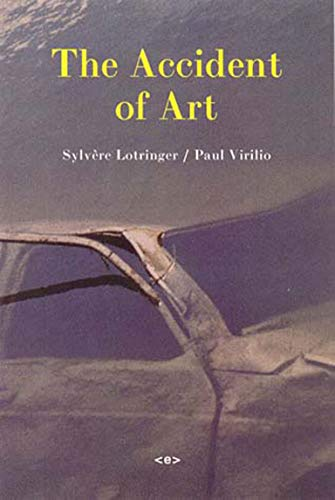 The Accident of Art Semiotexte Foreign Agents: Paul Virilio
