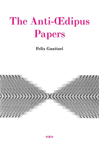 9781584350316: The Anti-Œdipus Papers (Semiotext(e) / Foreign Agents)