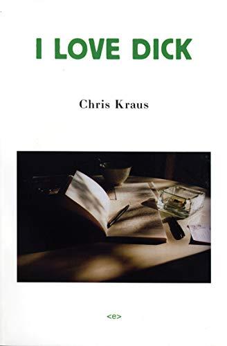 I Love Dick (Semiotext(e) / Native Agents): Chris Kraus