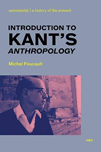 Introduction to Kant's Anthropology (Semiotext(e) / Foreign Agents): Foucault, Michel