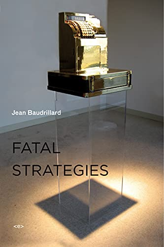 9781584350613: Fatal Strategies (Semiotext(e) / Foreign Agents)