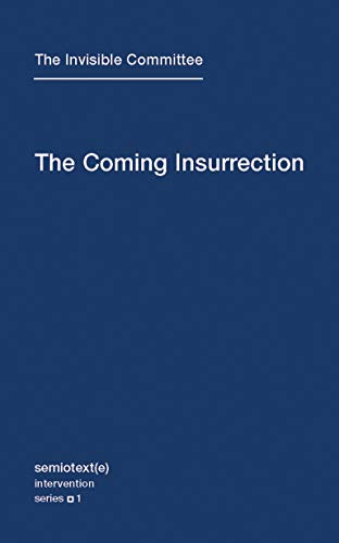 9781584350804: The Coming Insurrection (Semiotext(e) / Intervention Series) (Volume 1)