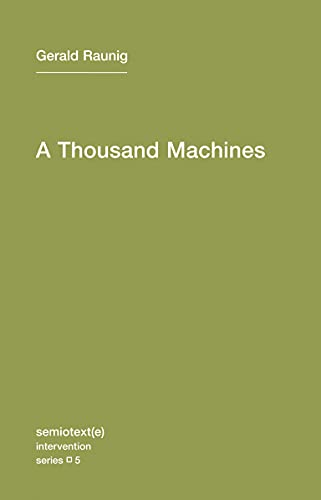 9781584350859: A Thousand Machines: A Concise Philosophy of the Machine as Social Movement (Semiotext(e) / Intervention Series)