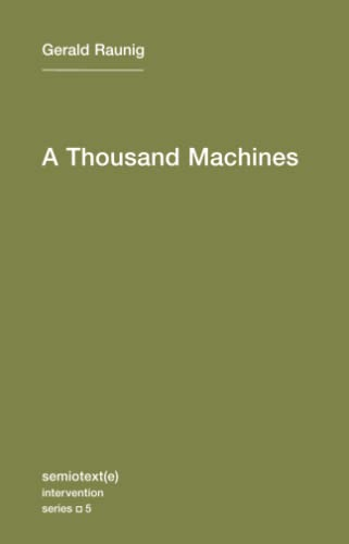 A Thousand Machines A Concise Philosophy of: Gerald Raunig