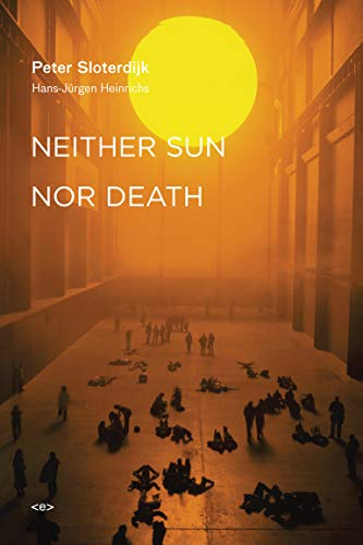 9781584350910: Neither Sun nor Death (Semiotext(e) / Foreign Agents)
