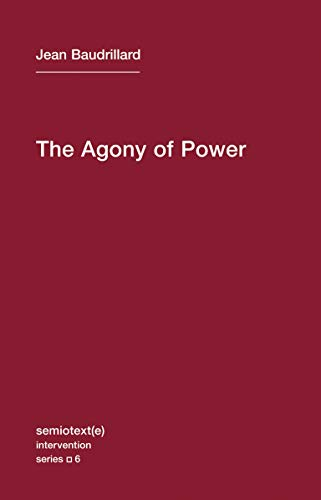 9781584350927: The Agony of Power (Semiotext(e) / Intervention Series)