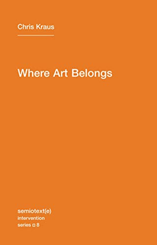 9781584350989: Where Art Belongs (Semiotext(e) / Intervention Series)