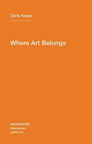 9781584350989: Where Art Belongs (Semiotext(e) / Intervention Series)