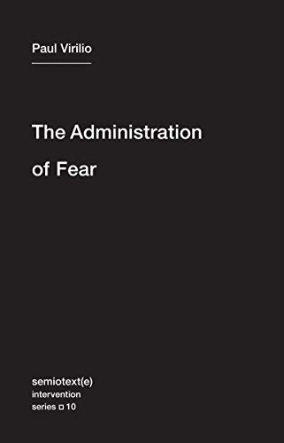 9781584351054: The Administration of Fear (Semiotext(e) / Intervention Series)