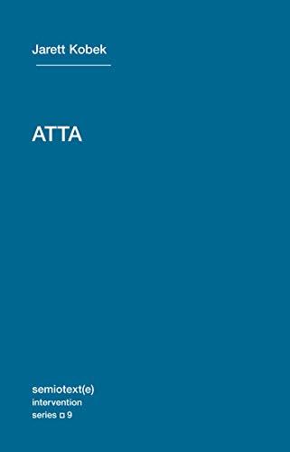 9781584351061: ATTA (Semiotext(e) / Intervention Series)