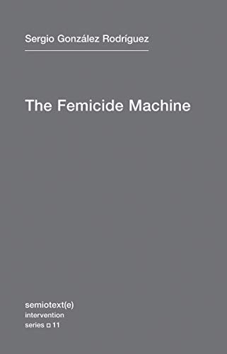 9781584351108: The Femicide Machine (Semiotext(e) / Intervention Series)