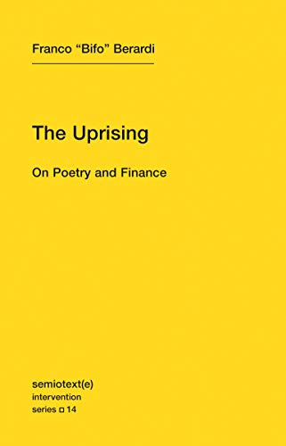 9781584351122: The Uprising: Volume 14: On Poetry and Finance (Semiotext(e) / Intervention Series)