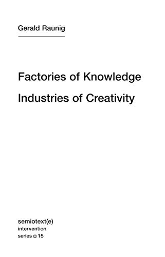 9781584351160: Factories of Knowledge, Industries of Creativity (Semiotext(e) / Intervention Series)