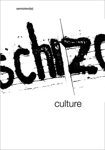 Schizo-Culture: The Event, The Book - Semiotext(e): Lotringer, Sylvere -