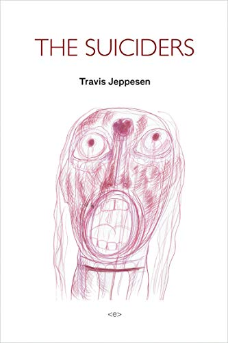 The Suiciders (Semiotext(e) / Native Agents): Jeppesen, Travis