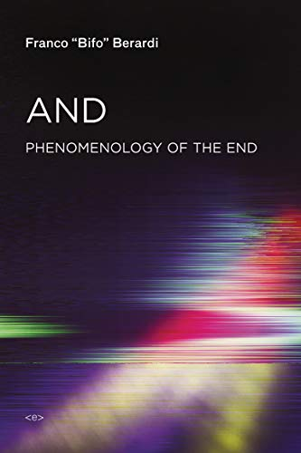 9781584351702: And: Phenomenology of the End: Sensibility and Connective Mutation