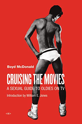 9781584351719: Cruising the Movies: A Sexual Guide to Oldies on TV (Semiotext(e) / Active Agents)